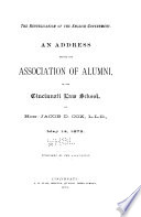 The Republicanism of the English government : an address before the Association of Alumni of the Cincinnati Law School