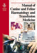 BSAVA Manual of Canine and Feline Haematology and Transfusion Medicine Book