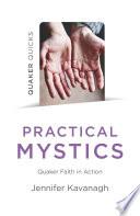 Quaker Quicks   Practical Mystics