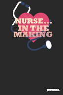 Nurse Journal In The Making Journal Notebook Gift 6 X 9 110 Blank Pages