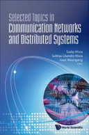 Selected Topics in Communication Networks and Distributed Systems