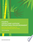 Fourth ASEAN Chief Justices  Roundtable on Environment