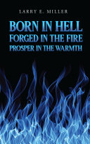 Born in Hell, Forged in the Fire, Prosper in the Warmth ebook