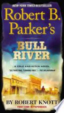 Robert B  Parker s Bull River