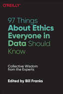 97 Things about Ethics Everyone in Data Should Know