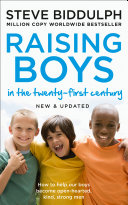 Raising Boys: Why Boys are Different – and How to Help them Become Happy and Well-Balanced Men