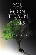 You and the Moon  the Sun and the Stars
