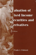 Valuation of Fixed Income Securities and Derivatives