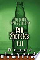 140 Shorties III