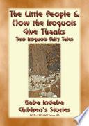 TWO IROQUOIS CHILDREN'S STORIES –