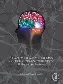 The Molecular and Cellular Basis of Neurodegenerative Diseases Pdf/ePub eBook