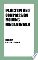 Injection and Compression Molding Fundamentals