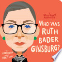Who Was Ruth Bader Ginsburg   A Who Was  Board Book