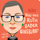 Who Was Ruth Bader Ginsburg?: A Who Was? Board Book Book