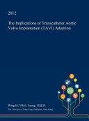 The Implications of Transcatheter Aortic Valve Implantation  Tavi  Adoption