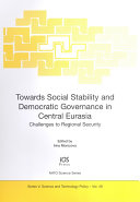 Towards Social Stability and Democratic Governance in Central Eurasia