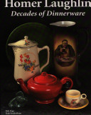 Homer Laughlin: Decades of Dinnerware
