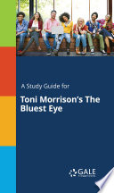 A Study Guide for Toni Morrison s The Bluest Eye