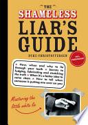 The Shameless Liar s Guide