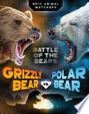 Grizzly Bear vs  Polar Bear