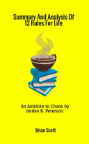 Summary and Analysis of 12 Rules for Life  An Antidote to Chaos by Jordan B  Peterson