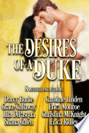 The Desires of a Duke  : Historical Romance Collection