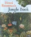 Henri Rousseau's Jungle Book