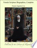 Female Scripture Biographies Complete Book