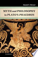 Myth and Philosophy in Plato s Phaedrus