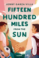 link to Fifteen hundred miles from the sun : a novel in the TCC library catalog