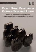 Early Music Printing in German Speaking Lands