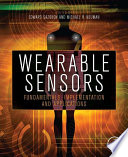"""Wearable Sensors: Fundamentals, Implementation and Applications"" by Edward Sazonov"
