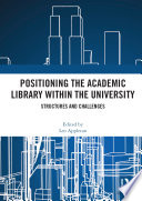 Positioning the Academic Library within the University
