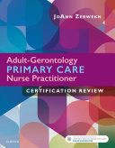 Adult Gerontology Primary Care Nurse Practitioner Certification Review   E Book