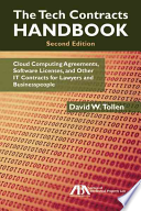 The Tech Contracts Handbook  : Cloud Computing Agreements, Software Licenses, and Other IT Contracts for Lawyers and Businesspeople