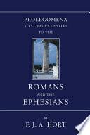Prolegomena to St. Paul's Epistles to the Romans and the Ephesians