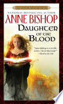 """""""Daughter of the Blood"""" by Anne Bishop"""