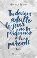 Tu deviens adulte le jour où tu pardonnes à tes parents Pdf/ePub eBook