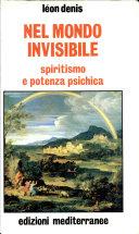 nel mondo invisibile spiritismo e potenza psichica