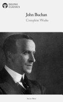 Delphi Complete Works of John Buchan (Illustrated) [Pdf/ePub] eBook