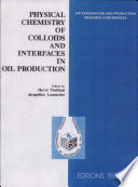 Physical Chemistry of Colloids and Interfaces in Oil Production