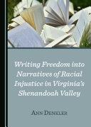 Writing Freedom into Narratives of Racial Injustice in Virginia's Shenandoah Valley Pdf/ePub eBook