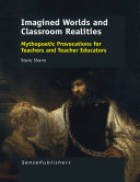 Imagined Worlds and Classroom Realities: Mythopoetic Provocations ...