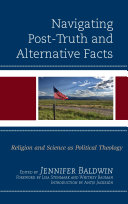 Navigating Post Truth and Alternative Facts