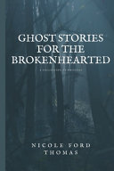 Pdf Ghost Stories for the Brokenhearted