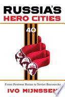 Russia s Hero Cities