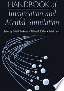 """Handbook of Imagination and Mental Simulation"" by Keith D. Markman, William M. P. Klein, Julie A. Suhr"