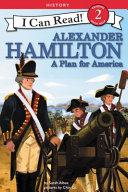 Alexander Hamilton A Plan For America