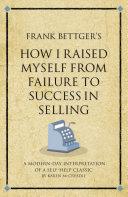 Frank Bettger's How I raised myself from failure to success [Pdf/ePub] eBook