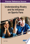 Understanding Rivalry and Its Influence on Sports Fans